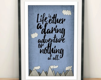 Life is Either a Daring Adventure or Nothing At All. - Unique motivational quote poster illustration.