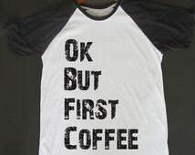 OK But First Coffee Bachelorette Yoga Fitness Workout Hipster Swag Dope Workout Monogram Raglan Jersy Baseball Tee Girl T Shirt Tshirt Women