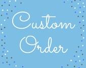 Custom order - For Courtney