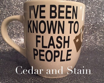 Ive been known to flash people 16oz mug