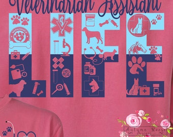 Veterinarian Assistant Life Shirt T-Shirt Monogrammed Personalized Customized Great Gift Idea