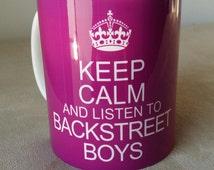 Keep Calm And Listen to Backstreet Boys Any Color Option 11OZ - 300ml