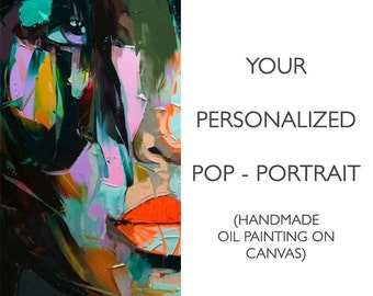 YOUR Personalized Pop Portrait. Personalized painting. Abstract Oil Impressionism Painting. Pop painting. Handmade Original Art. Home Decor.