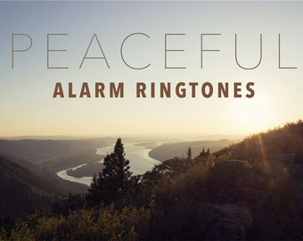 Set of 3 Peaceful Alarm Ringtones for iPhone and Android