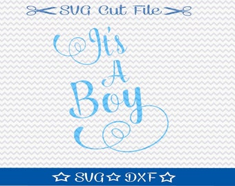 It's a Boy SVG File / SVG Cut File /  SVG Download / Silhouette Cameo Designer Edition / Cricut Design Space / Quote / Vinyl Cutting File
