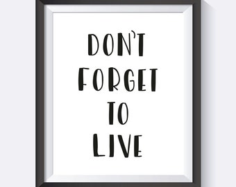 Don't Forget To Live Digital Print Wall Art