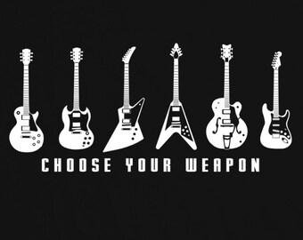 Choose Your Weapon - Guitar T Shirt