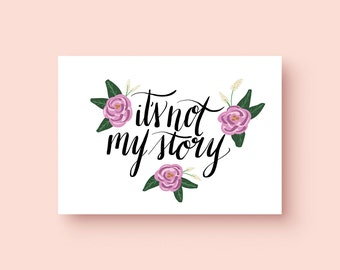 It's Not My Story Print