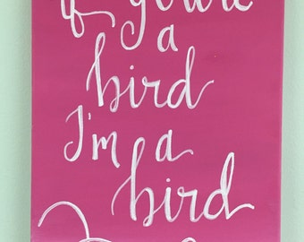 """The Notebook Quote """"If youre a bird Im a bird"""" Ombre Painted Canvas"""