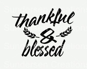 Thankful and Blessed SVG File