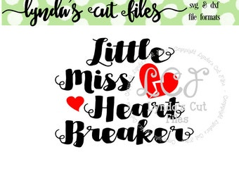 Little Miss Heart Breaker SVG/DXF file // Valentine