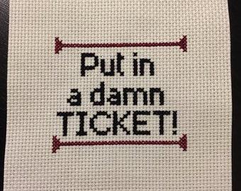 Put in a Damn Ticket!