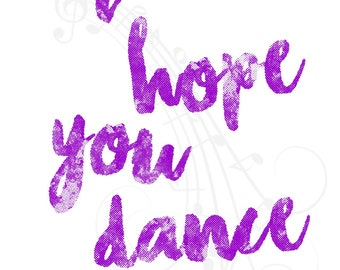I Hope You Dance- 8.5x11 Instant Download