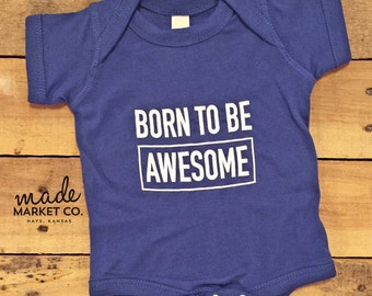 Born To Be Awesome Onesie