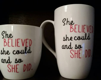 She believed she could and so she did mug
