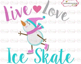 Live Love ice skate SVG, DXF, EPS cut file winter svg snowman cut file skating svg winter cut file snow svg cute kids svg