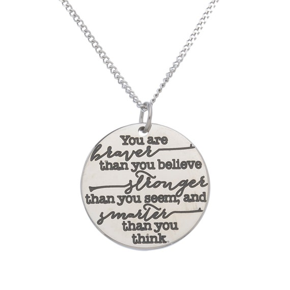 Stainless Steel You're Braver Than You Believe, Stronger Than You Believe, Smarter Than You Think, Inspirational Pendant