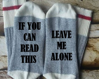 If you can read this, leave me alone, saying socks, funny saying, birthday gift, mommy gift, gift for her, gift for dad, teacher gift