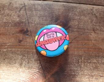 Retro GOBSTOPPER 90s pin badge