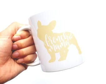 Frenchie Mama French Bulldog Mug