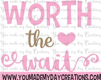 Buy 4 get 1 FREE***  Worth the Wait SVG, EPS, png, & dxf Cutting Files Heart Girl