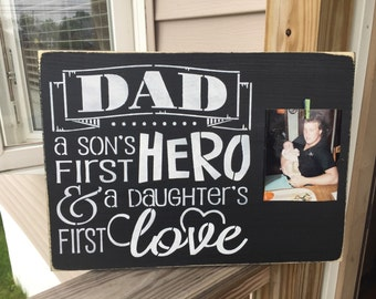 Sons first hero/Daughters first love/Fathers day sign/ wood sign