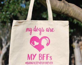 My Dog is My BFF Tote Bag / Dog Tote Bag / Large Canvas Tote Bag for Dog Lovers / Gift for Dog Lovers