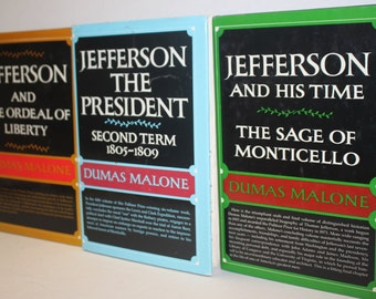 Thomas Jefferson Books by Dumas Malone - The Sage of Monticello - The Second Term - The Ordeal of Liberty - American History