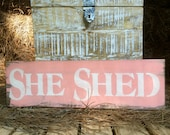 """Rustic Wood sign """"She Shed"""" Pink She Shed Collection"""
