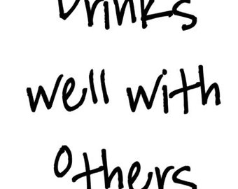 Drinks well with others shirt!