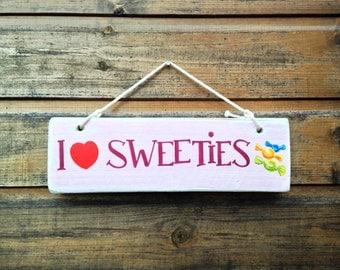 I Love Sweeties. Handmade sign.