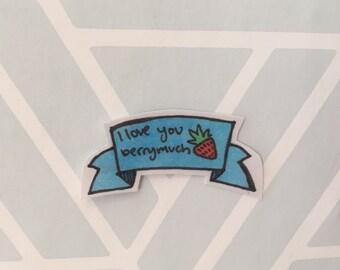 I Love You Berry Much Sticker