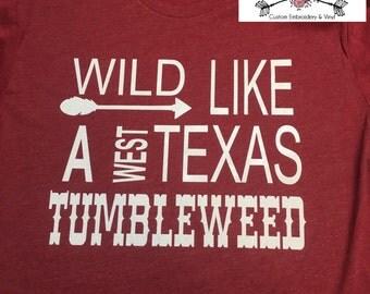 Wild Like A West Texas Tumbleweed.