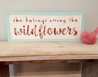 "She belongs among the wildfowers | 20""x8"" 