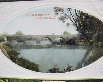 Shaw's Bridge River Lagan Postcard / Vintage embossed bridge post card / unposted / Belfast bridge postcard