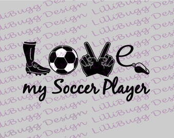 Love My Soccer Player SVG, DXF, and EPS