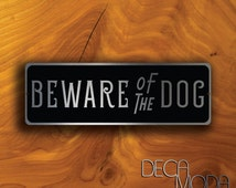 BEWARE Of DOG SIGN, Beware of Dog, Dog Sign, Gate Sign, Dog in Yard, Beware of the dog sign, Outdoor beware of dog sign, outdoor gate sign