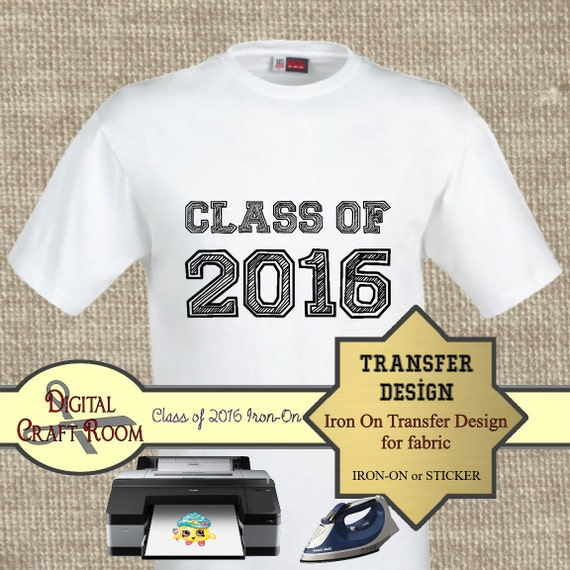 Class of 2016 iron on transfer printable diy by for Staples custom t shirts