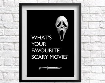 Scream Movie Print What's Your Favourite Scary Movie? Instant Digital Download