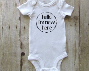 Hello I'm new here Bodysuit - hello im new here  - Newborn - Newborn Bodysuit - Coming Home Outfit Newborn Outfit - Baby Shower
