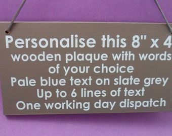 Personalised Wooden Plaque Sign custom made with your words.