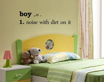 Boy, n. 1. noise with dirt on it Vinyl wall art Inspirational quotes and saying home decor decal sticker