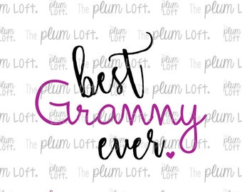 Best Granny Ever - SVG Cutting File for Cutting Machines - SVG, Eps, Png, & Jpg