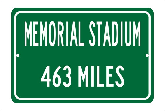 Custom College Highway Distance Sign to Memorial Stadium   Home of the Nebraska Cornhuskers   Personalized Distance to Memorial Stadium  