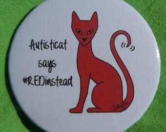 Autisticat says #REDInstead (magnet)