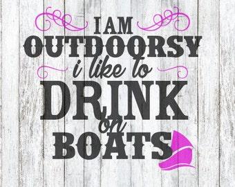 I am outdoorsy, I like to drink on boats SVG