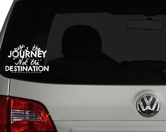 It's the Journey Not the Destination Decal - Vinyl Sticker, Vinyl Decal - Car Decal, Laptop Sticker, Window or Bumper Sticker