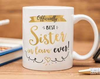 "Mug for sister in law, with quote ""Officially best sister in law ever!"""