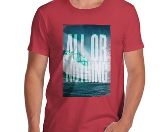 Men's All Or Nothing T-Shirt