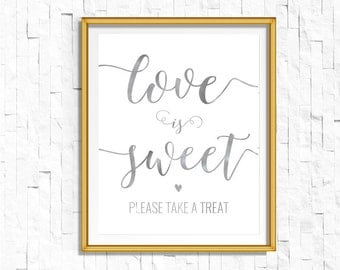 DIY PRINTABLE Silver Love is Sweet Take a Treat Sign | Instant Download Wedding Ceremony Reception Sign | Foil Calligraphy | Suite | WSil1